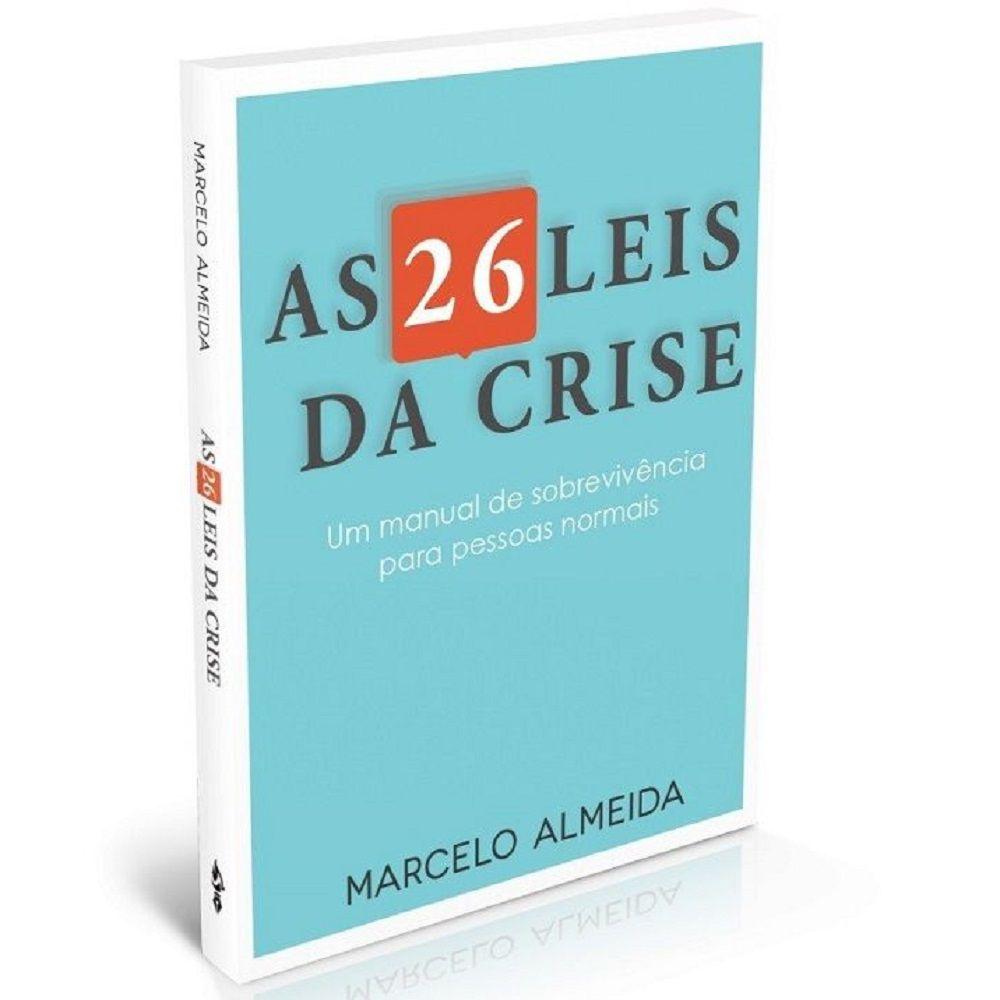 Livro - As 26 Leis da Crise - Marcelo Almeida - Editora Ampelos