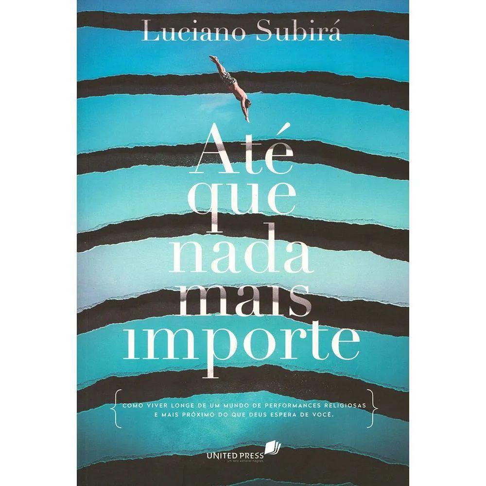 Livro  - Até Que Nada Mais Importe - Luciano Subirá - Editora Hagnos