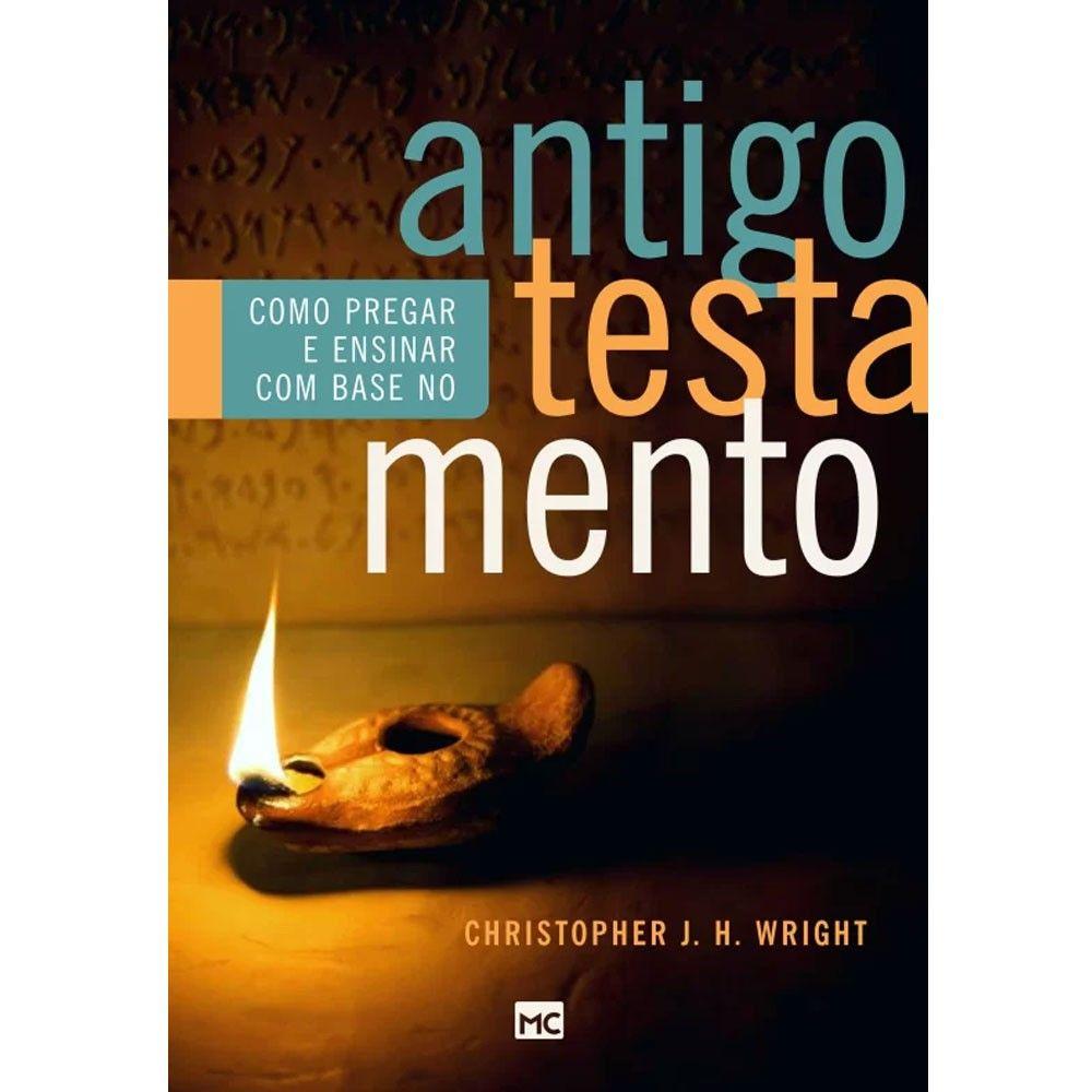 Livro - Como Pregar e Ensinar Com Base No Antigo Testamento - Christopher J.H