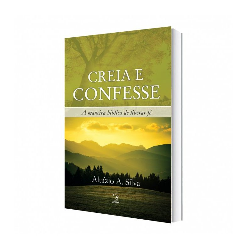 Livro - Creia e Confesse - Aluízio A. Silva