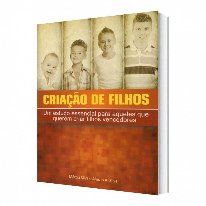 Livro Criação de Filhos Aluízio Silva e Márcia Silva