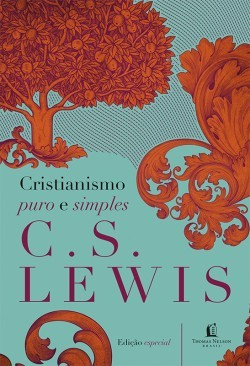 Livro - Cristianismo Puro e Simples - C. S. Lewis - Editora Thomas Nelson