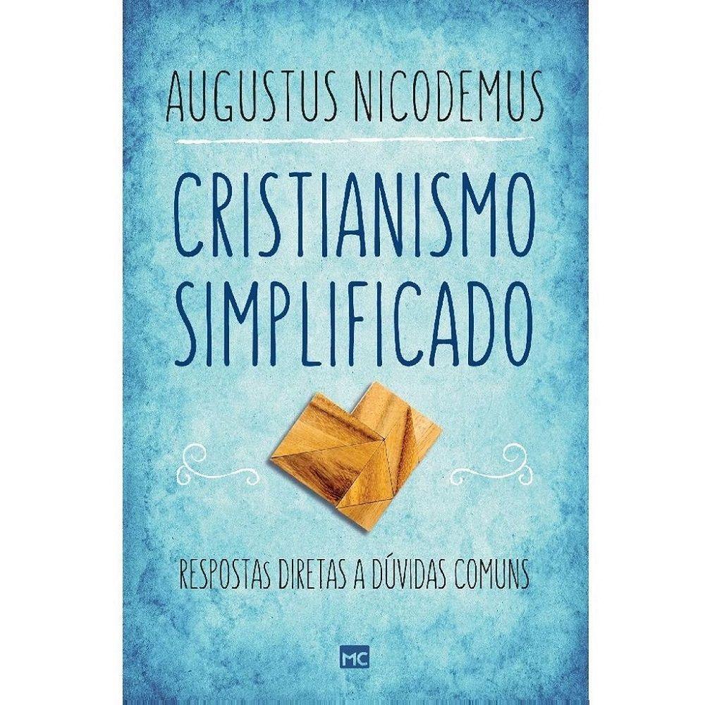 Livro -  Cristianismo Simplificado - Augustus Nicodemus Lopes - Editora Mundo Cristão