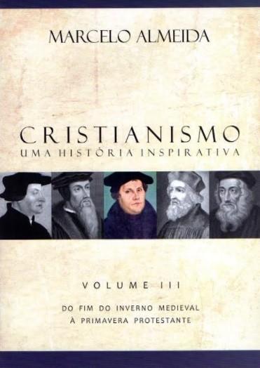 Livro - Cristianismo uma História Inspirativa - Marcelo Almeida - Editora Ampelos