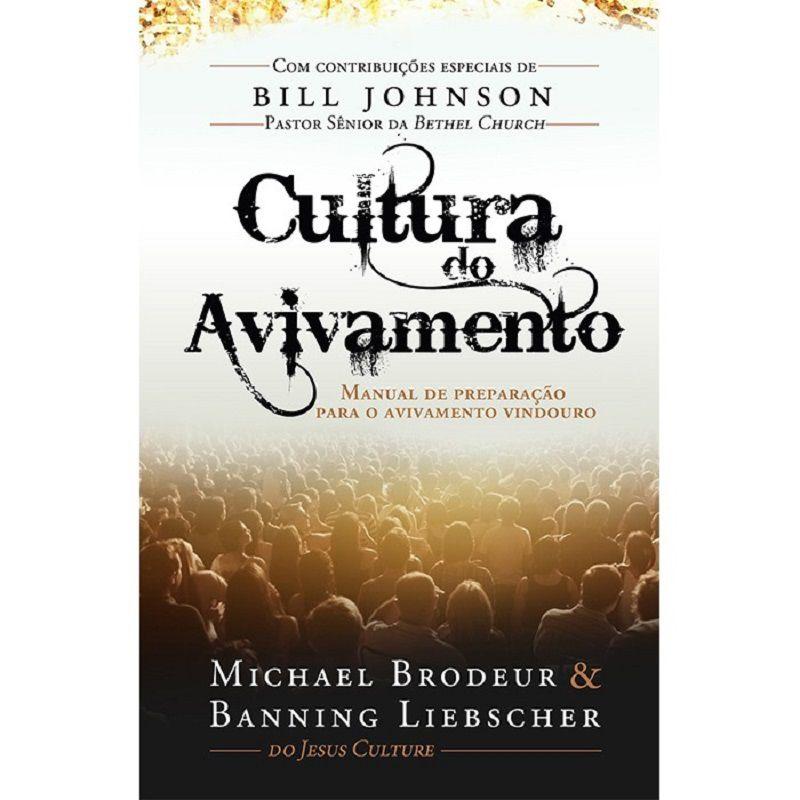 Livro - Cultura do Avivamento - Michael Brodeur e Banning Liebscher