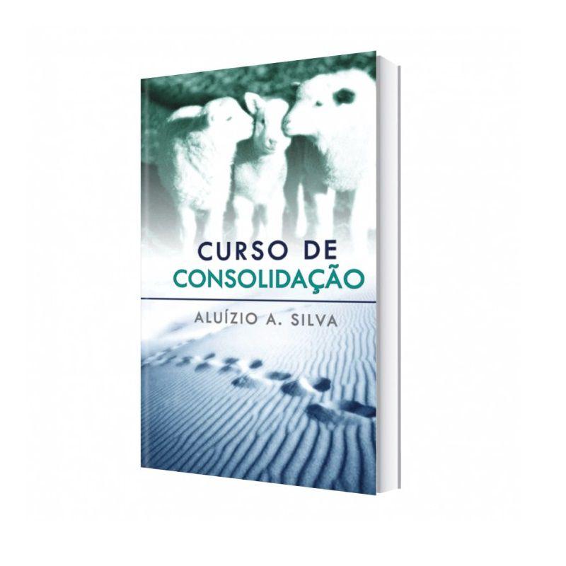 Livro - Curso de Consolidação - Pastor Aluízio A. Silva - Editora Videira