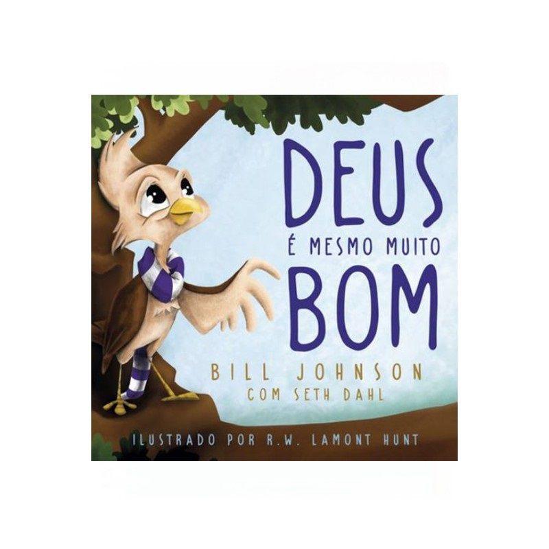 Livro - Deus é Mesmo Muito Bom - Bill Johnson - Seth Dahl