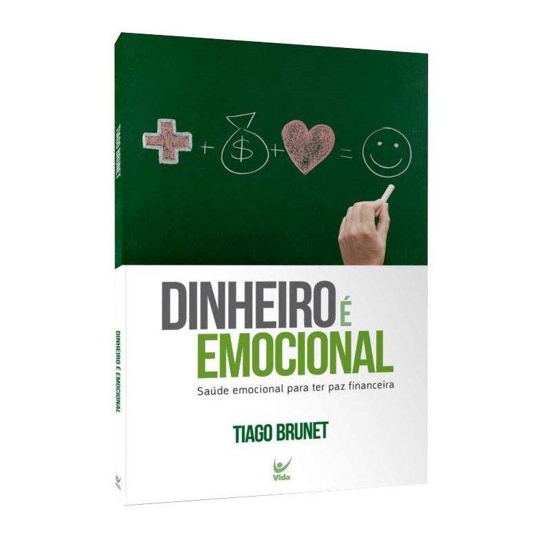 Livro - Dinheiro é Emocional -  Saúde emocional para ter paz financeira - Tiago Brunet