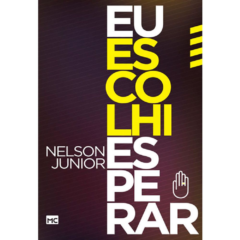 Livro - Eu Escolhi Esperar - Nelson Junior - Editora Mundo Cristão