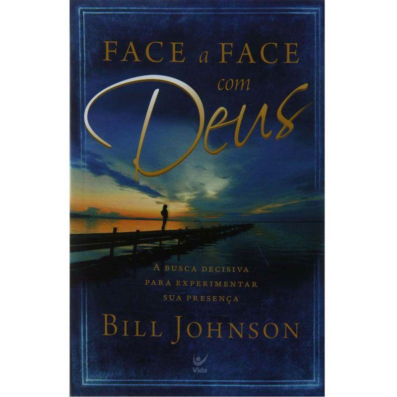 Livro - Face a Face com Deus - Bill Johnson
