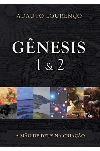 Livro - Gênesis 1 & 2 - Adauto Lourenço - A Mão de Deus na Criação