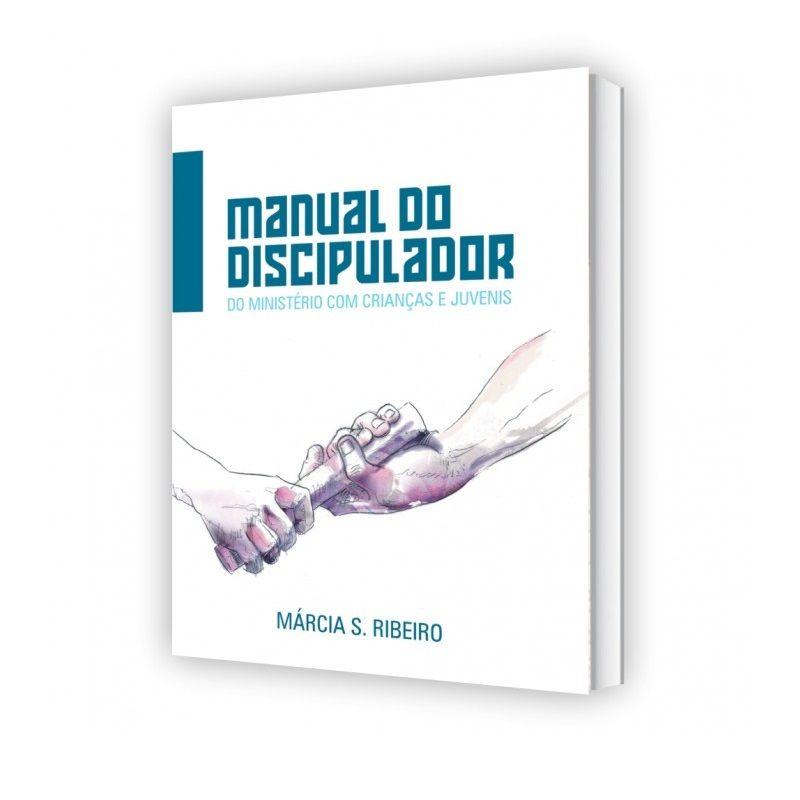 Livro - Manual do Discipulador de Crianças e Juvenis - Márcia Silva