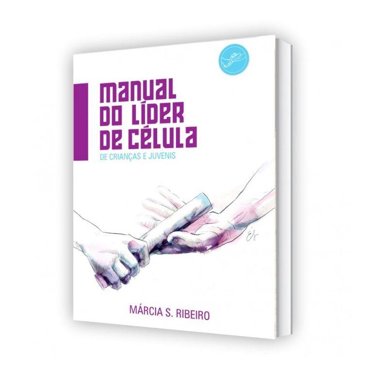 Livro - Manual do Líder de Célula de Crianças e Juvenis - Márcia Silva