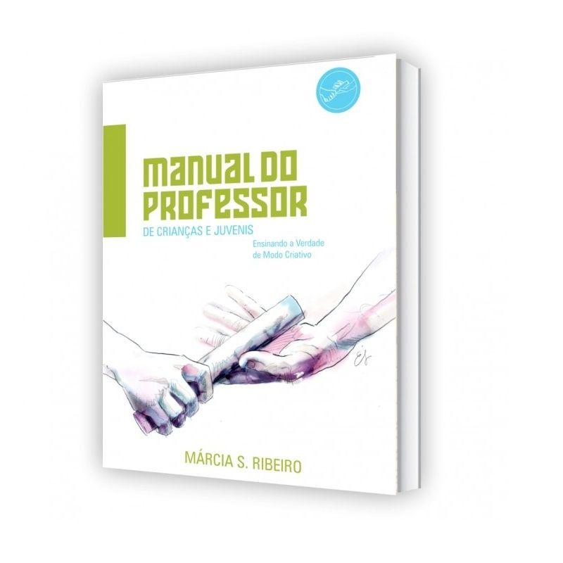 Livro - Manual do Professor de Crianças e Juvenis - Márcia Silva