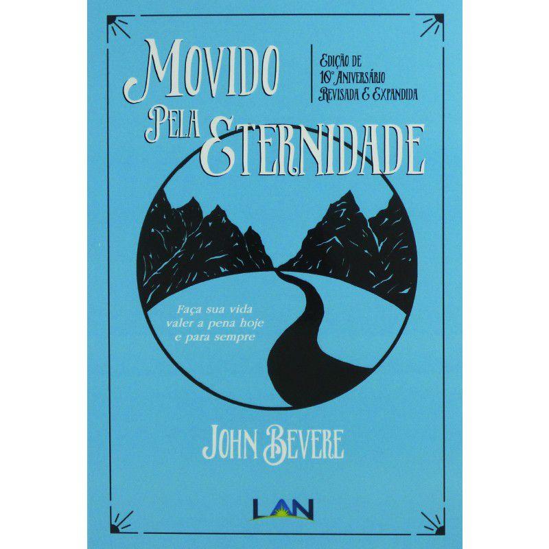 Livro - Movido Pela Eternidade - John Bevere