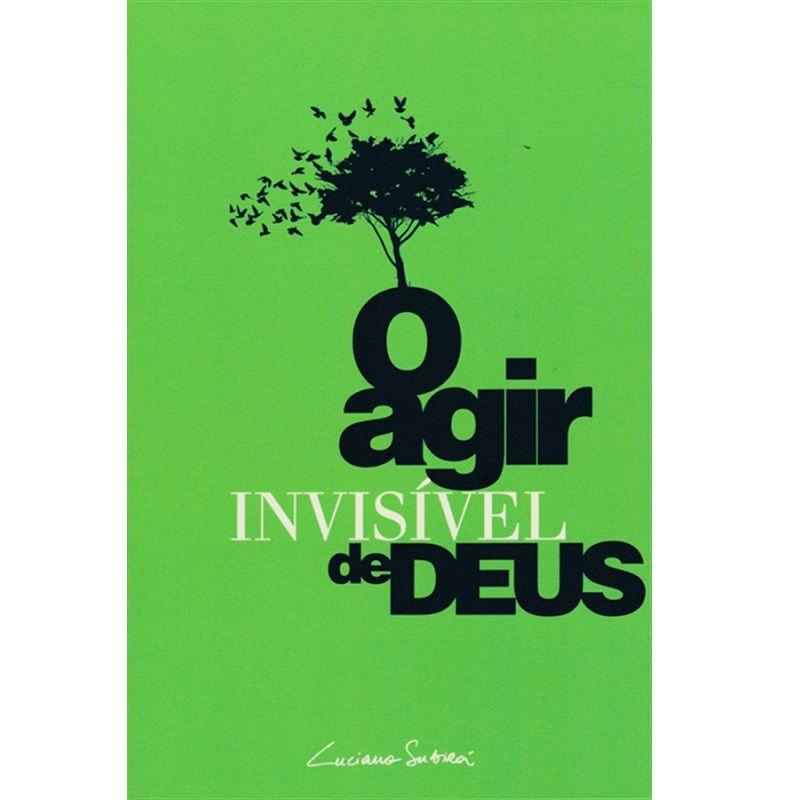 Livro - O Agir Invisível de Deus - Luciano Subirá