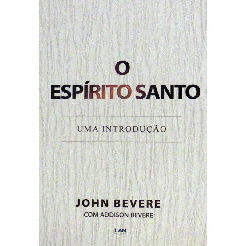 Livro - O Espírito Santo - John Bevere