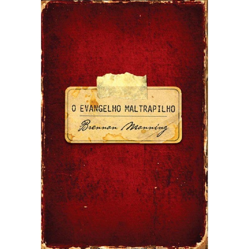 Livro - O Evangelho Maltrapilho - Brennan Manning