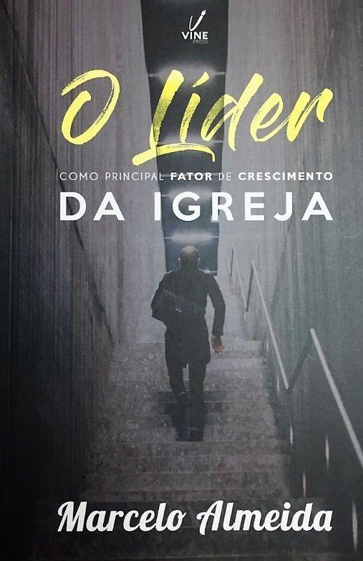 Livro - O Líder como Principal Fator de Crescimento da Igreja - Marcelo Almeida - Editora Ampelos