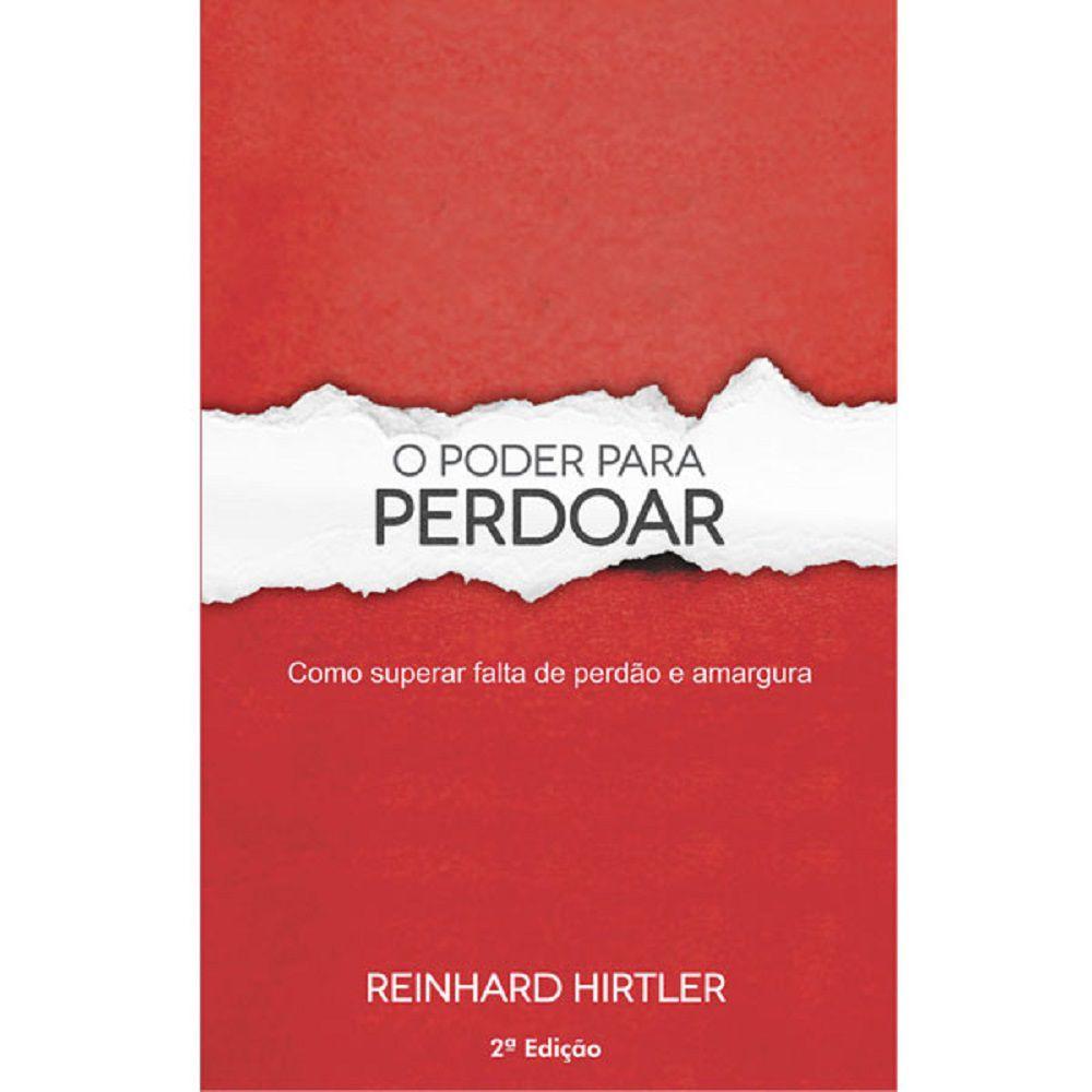 Livro - O Poder para perdoar - Reinhard Hirtler - Editora RH Publicações