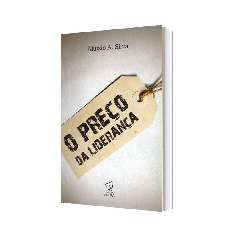Livro - O preço da Liderança - Aluízio A. Silva