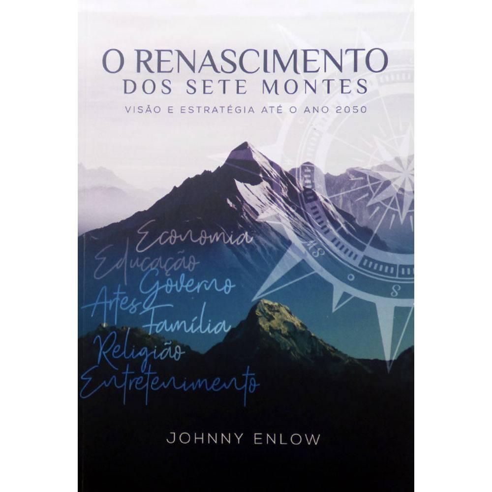 Livro - O Renascimento dos Sete Montes - Johnny Enlow - Editora Chara