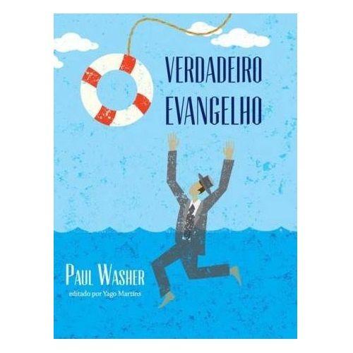 Livro - O Verdadeiro Evangelho - Paul Washer