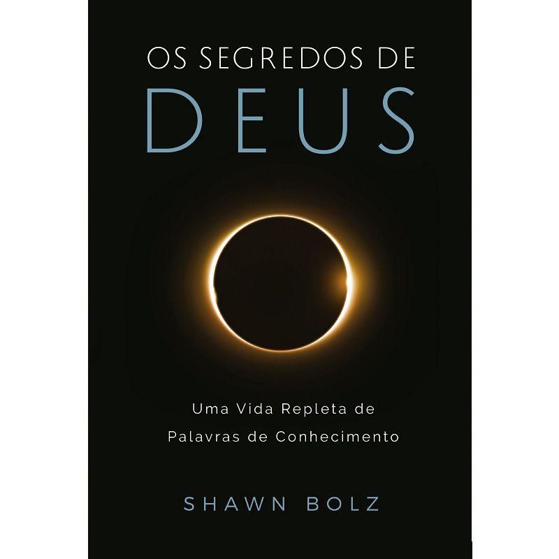 Livro - Os Segredos de Deus - Shawn Bolz