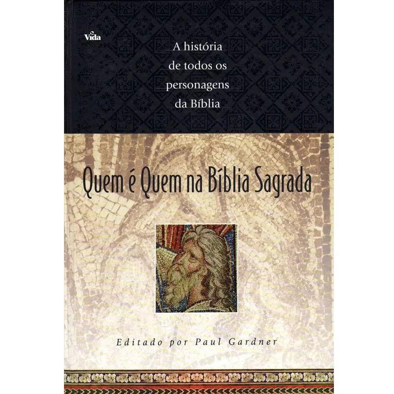 Livro  - Quem é quem na Bíblia Sagrada - Paul Gardner