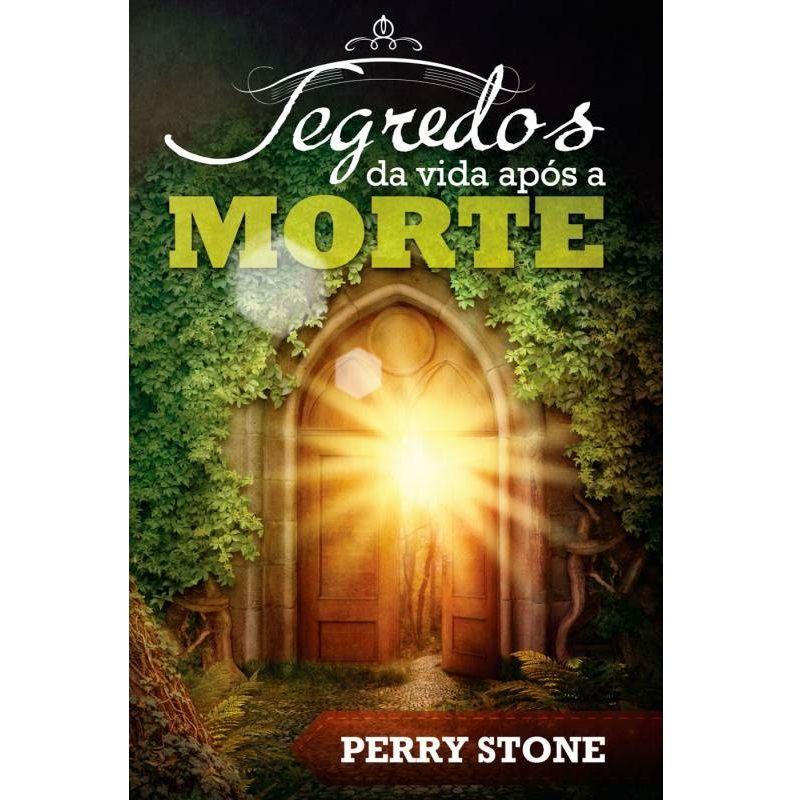 Livro - Segredos da vida após a morte - Perry Stone
