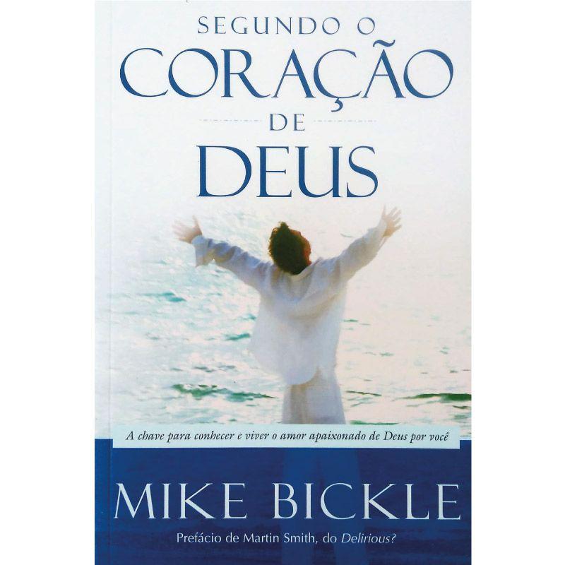 Livro - Segundo o Coração de Deus - Mike Bickle