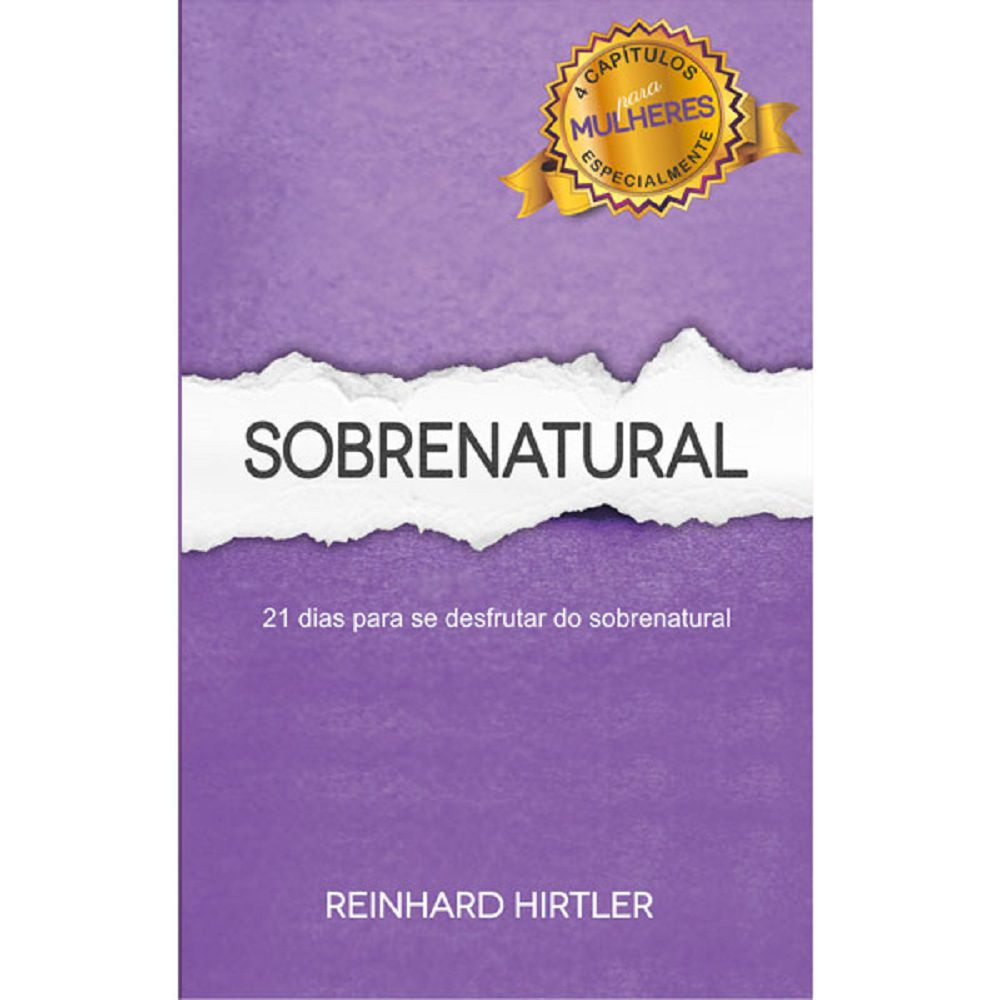 Livro - Sobrenatural - 21 dias para se desfrutar do sobrenatural - Reinhard Hirtler - Editora RH Publicações