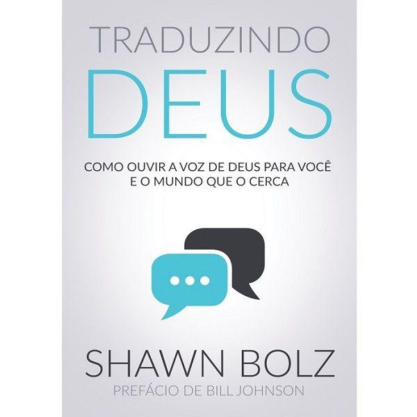 Livro - Traduzindo Deus - Shawn Bolz