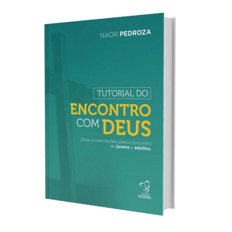 Livro - Tutorial do Encontro com Deus - Naor Pedroza