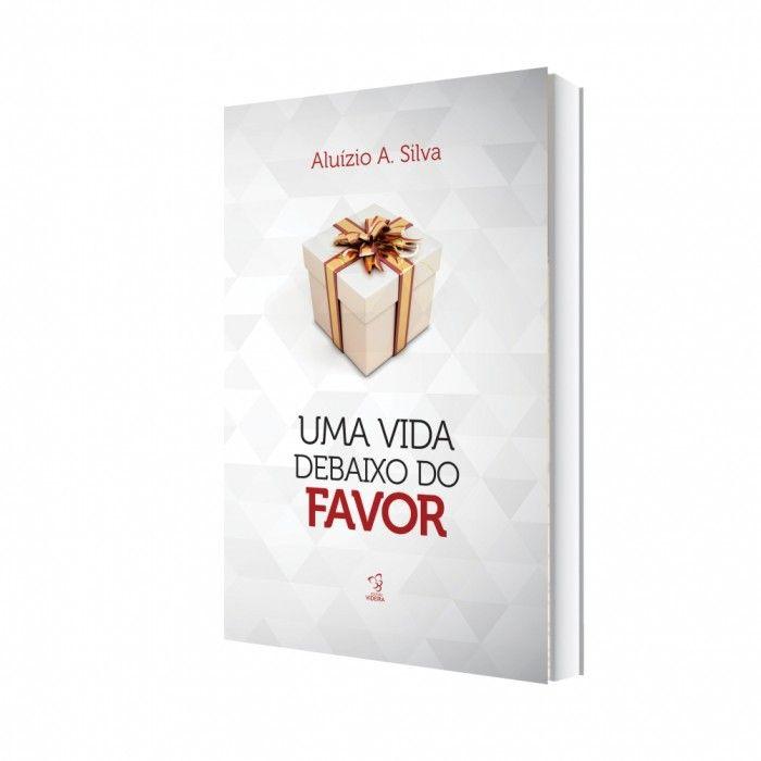Livro Uma Vida Debaixo do Favor Aluízio Silva