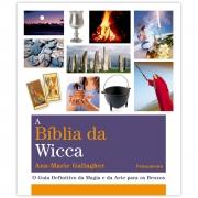 A Bíblia da Wicca - O Guia Definitivo da Magia e da Arte para os Bruxos