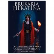 Bruxaria Hekatina - O Caminho da Bruxa com a Deusa Hekate