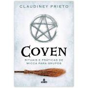 Coven - Rituais e Práticas de Wicca para Grupos