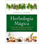 Herbologia Mágica – A cura pela natureza com base na Fitoterapia & na Botânica Oculta