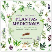 O Guia Completo das Plantas Medicinais - Ervas de A a Z para Tratar Doenças, Restabelecer a Saúde e o Bem-Estar