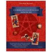 O Livro Completo das Correspondências Mágicas - Um Guia Prático de Referências Cruzadas sobre Tarô, Runas, Astrologia, Pedras, Plantas, Deusas, Deuses e Muito Mais