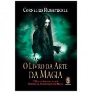 O Livro da Arte da Magia - O Guia do Aprendiz para os Segredos da Fraternidade dos Magos