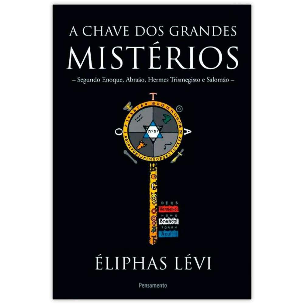 A Chave dos Grandes Mistérios - Segundo Enoque, Abraão, Hermes Trismegisto e Salomão