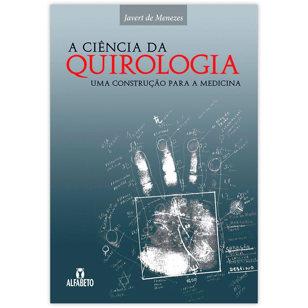 A Ciência da Quirologia - Uma Construção para a Medicina