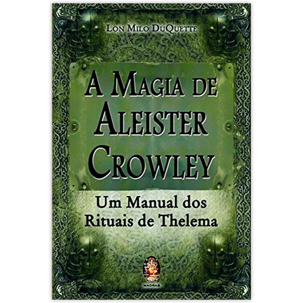 A Magia de Aleister Crowley - Um Manual dos Rituais