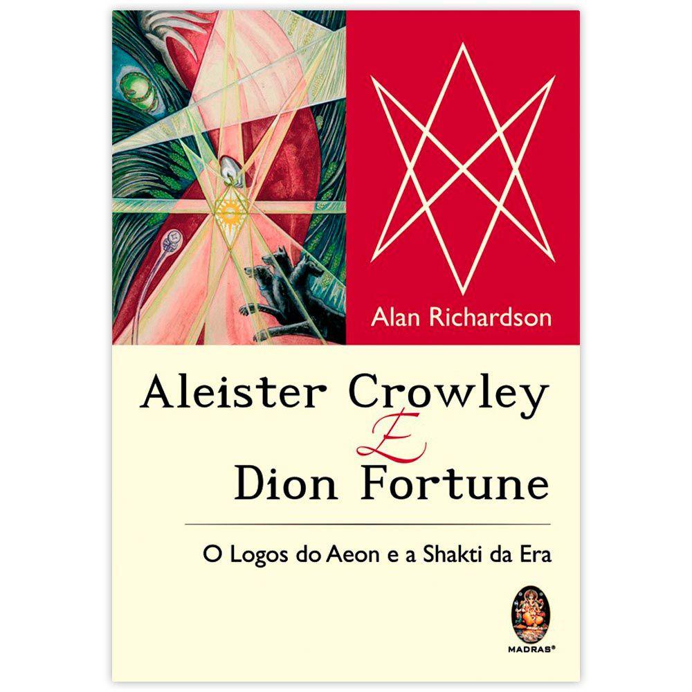 Aleister Crowley e Dion Fortune - O Logos do Aeon e a Shakti da Era
