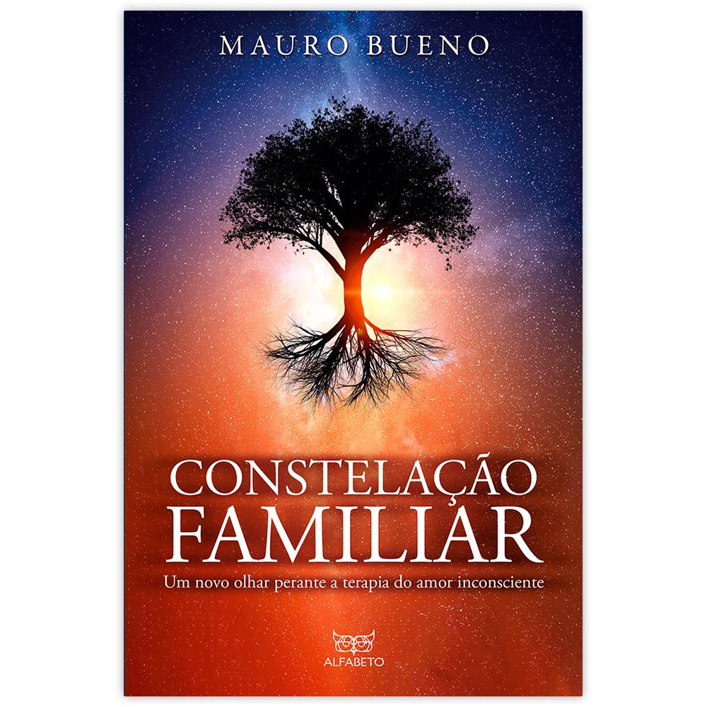 Constelação Familiar - Um Novo Olhar Perante a Terapia do Amor Inconsciente