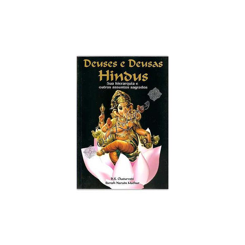 Deuses e Deusas Hindus - Sua hierarquia e outros assuntos sagrado
