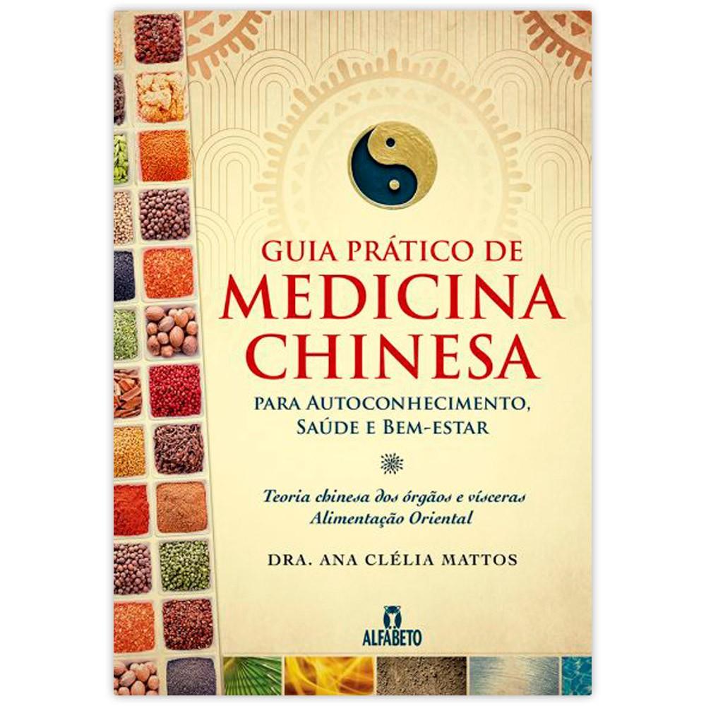 Guia Prático de Medicina Chinesa - Para Auto-Conhecimento, Saúde e Bem-Estar