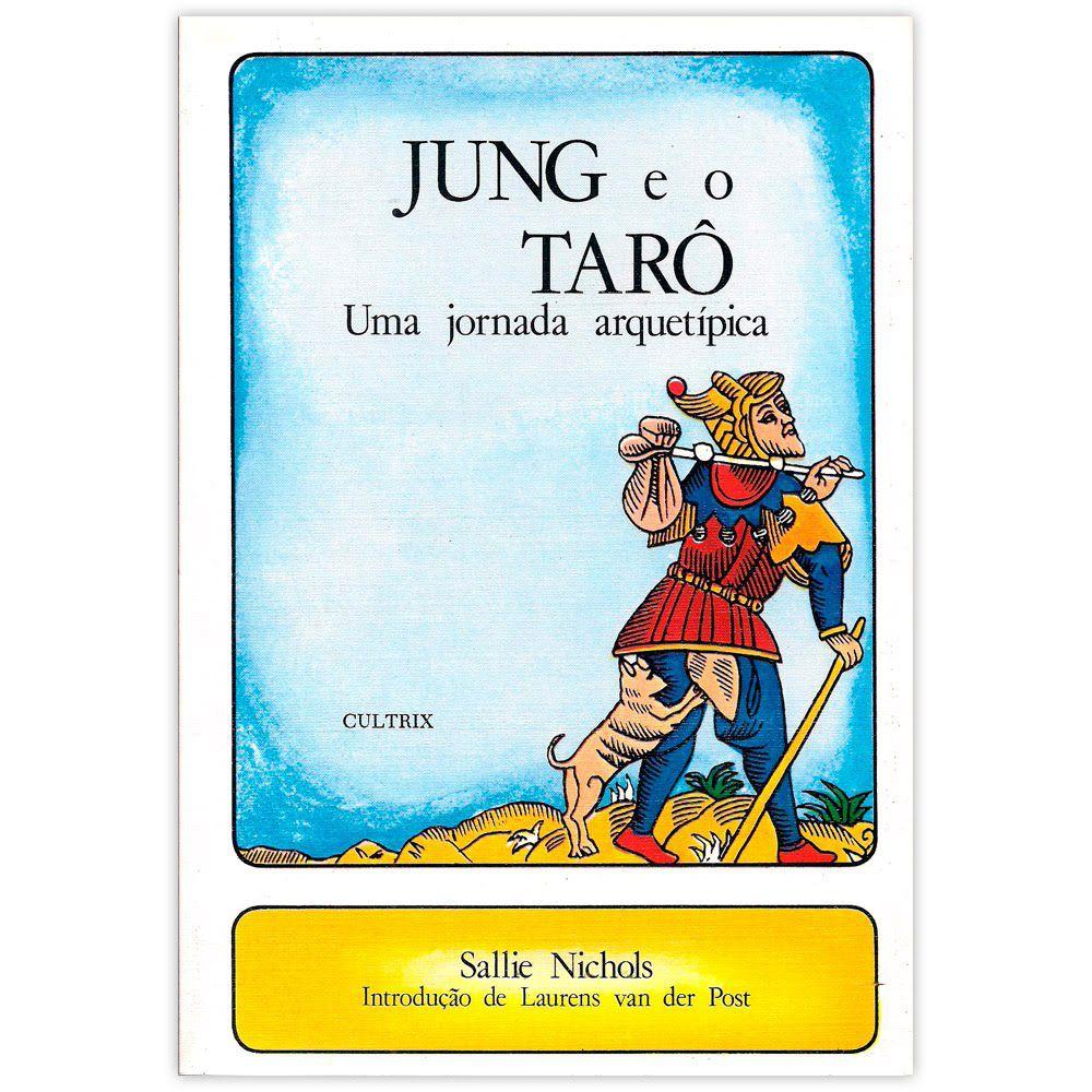 Jung e o Tarô - Uma Jornada Arquetípica